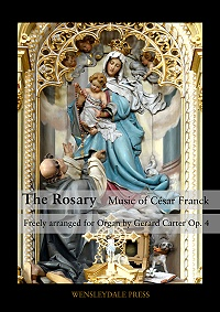 César Franck: The Rosary - Music of César Franck freely arranged for organ or harmonium by Gerard Carter Op. 4