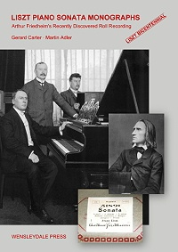 LISZT PIANO SONATA MONOGRAPHS - Arthur Friedheim's Recently Discovered Roll Recording by Gerard Carter and Martin Adler